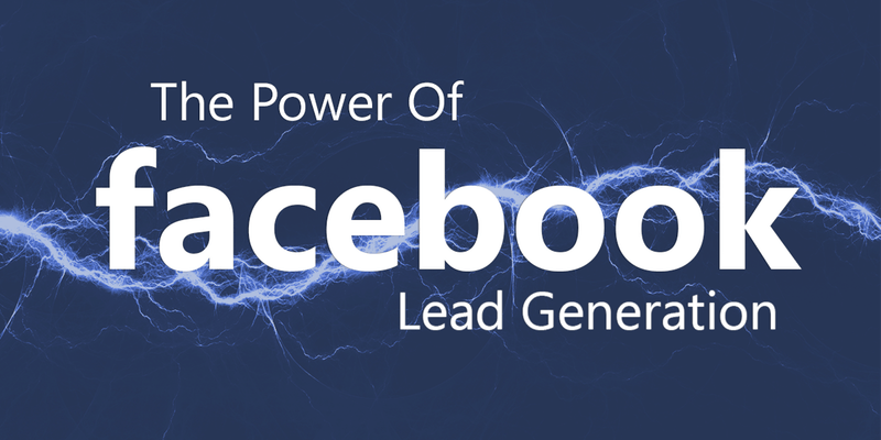 The Power of Facebook Lead Generation
