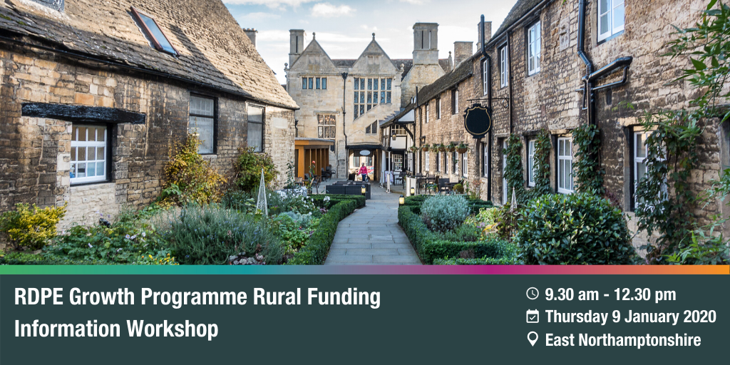 RDPE Growth Programme: Rural Funding Information Workshop – East Northamptonshire